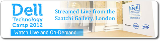 Watch the Dell Technolgy Camp 2012 live webcast from London.