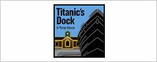 Titanics Dock