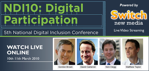 Watch the National Digital Inclusion Conference Live from London March 10th / March 11th 2010